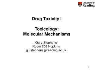 Drug Toxicity I  Toxicology: Molecular Mechanisms