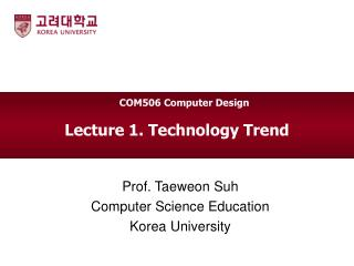 Lecture 1. Technology Trend
