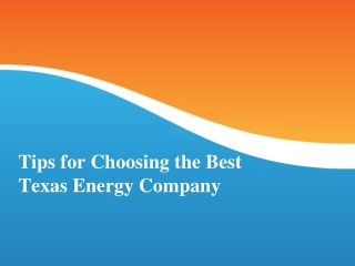 Tips for Choosing the Best Texas Energy Company