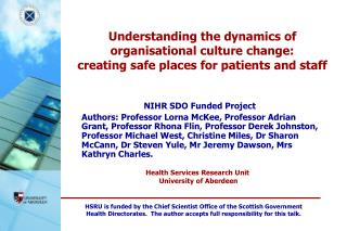 Understanding the dynamics of organisational culture change:  creating safe places for patients and staff