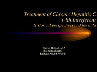 treatment of chronic hepatitis c  with interferon: historical perspectives and the data