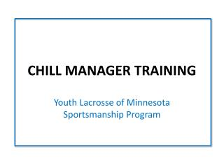 CHILL MANAGER TRAINING