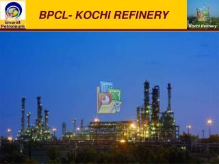 BPCL- KOCHI REFINERY