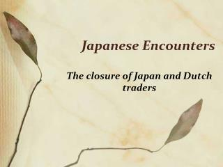 Japanese Encounters