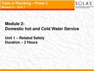 Module 2:   Domestic hot and Cold Water Service   Unit 1   Related Safety Duration   2 Hours