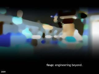 Feup: engineering beyond.