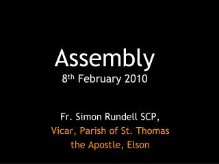 Assembly 8th February 2010