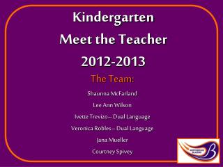 Kindergarten  Meet the Teacher 2012-2013