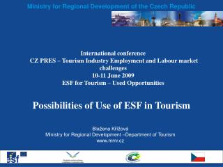 International conference  CZ PRES   Tourism Industry Employment and Labour market challenges 10-11 June 2009 ESF for Tou