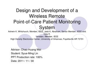 Design and Development of a Wireless Remote Point-of-Care Patient Monitoring System Ashwin K. Whitchurch, Member, IEEE,