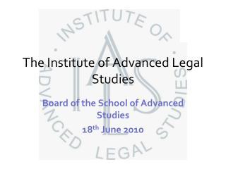 The Institute of Advanced Legal Studies