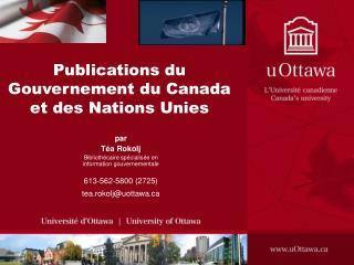 Publications du Gouvernement du Canada et des Nations Unies