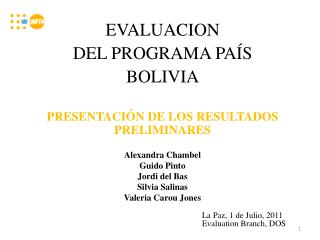 EVALUACION  DEL PROGRAMA PA S BOLIVIA  PRESENTACI N DE LOS RESULTADOS PRELIMINARES