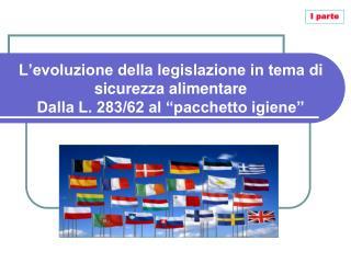 L evoluzione della legislazione in tema di sicurezza alimentare  Dalla L. 283