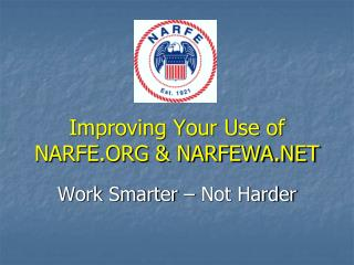 Improving Your Use of NARFE  NARFEWA
