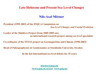 Late Holocene and Present Sea Level Changes   Nils-Axel M rner  President 1999-2003 of the INQUA Commission on