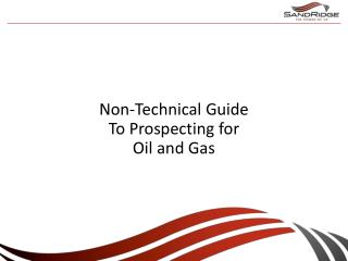 Non-Technical Guide To Prospecting for Oil and Gas