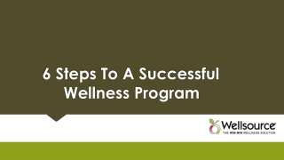 6 Steps to a Successful Wellness Program