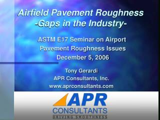 airfield pavement roughness -gaps in the industry-