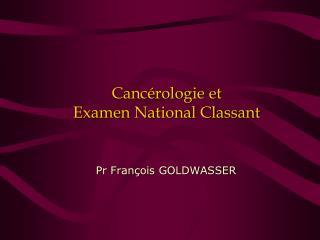 Canc rologie et  Examen National Classant