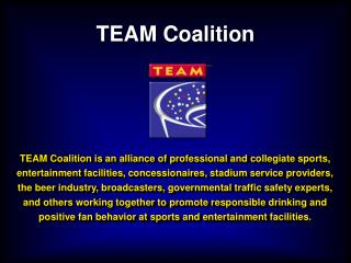 TEAM Coalition is an alliance of professional and collegiate sports, entertainment facilities, concessionaires, stadium