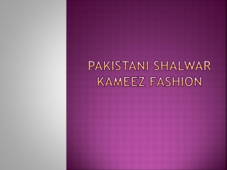 Pakistani Shalwar Kameez Fashion