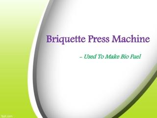 Briquetting Press Machine Used To Make Solid Bio Fuel