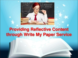 Providing Reflective Content through Write My Paper Service