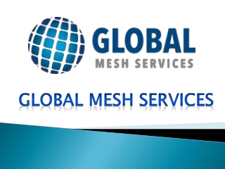 Global Mesh Services