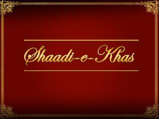 Shaadi-e-Khas Presentation