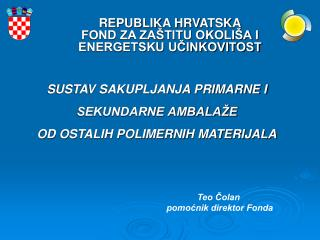 REPUBLIKA HRVATSKA FOND ZA ZA TITU OKOLI A I  ENERGETSKU UCINKOVITOST