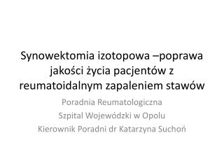 Synowektomia izotopowa  poprawa jakosci zycia pacjent w z reumatoidalnym zapaleniem staw w