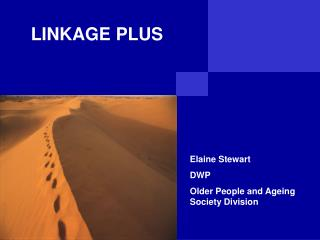LINKAGE   Working in Partnership to deliver benefits and services