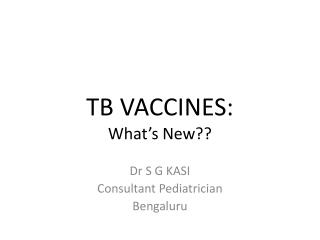 TB VACCINES: What s New