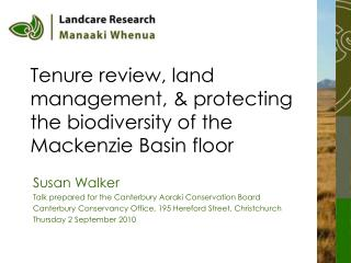 Tenure review, land management,  protecting the biodiversity of the Mackenzie Basin floor
