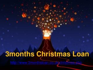 3months christmas loan