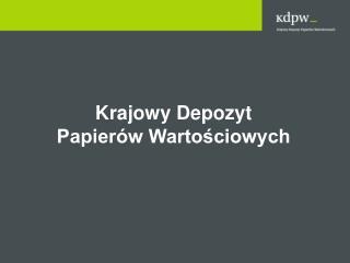 Krajowy Depozyt                  Papier w Wartosciowych