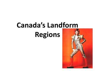 Canada s Landform Regions