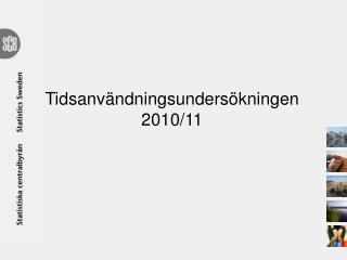Tidsanv ndningsunders kningen 2010