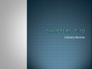 Chapters 7-10