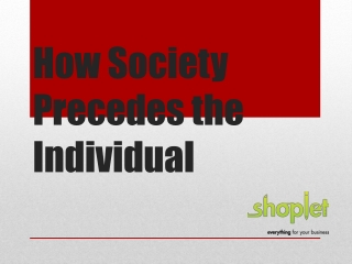 How Society Precedes the Individual