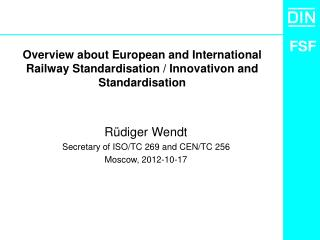 Overview about European and International Railway Standardisation