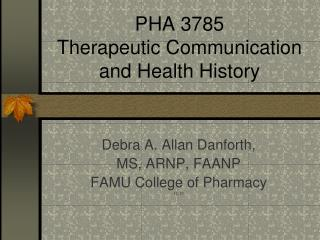 PHA 3785 Therapeutic Communication and Health History