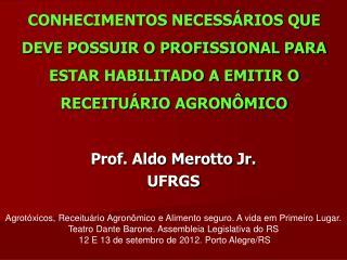 CONHECIMENTOS NECESS RIOS QUE DEVE POSSUIR O PROFISSIONAL PARA ESTAR HABILITADO A EMITIR O RECEITU RIO AGRON MICO