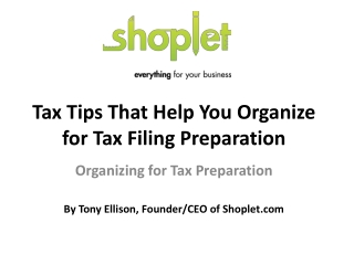 Tax Tips That Help You Organize for Tax Filing Preparation