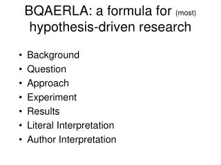 BQAERLA: a formula for most hypothesis-driven research