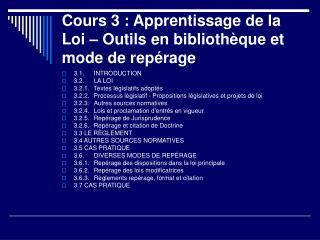 Cours 3 : Apprentissage de la Loi   Outils en biblioth que et mode de rep rage