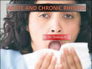 ACUTE AND CHRONIC RHINITIS