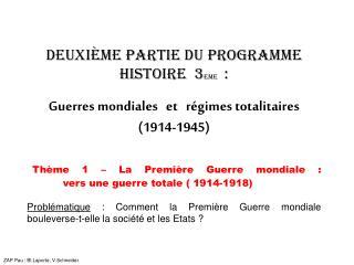 Deuxi mE PARTIE du programme histoire  3eme    :  Guerres mondiales   et   r gimes totalitaires               1914-1945