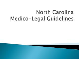North Carolina Medico-Legal Guidelines